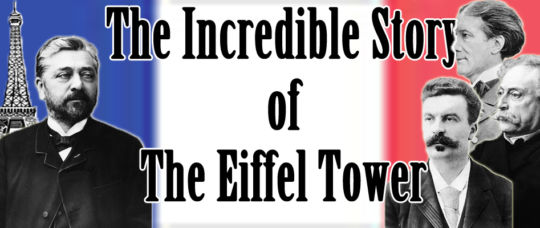 La Tour Eiffel: sa construction et ses détracteurs